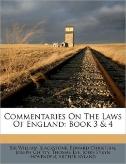 Commentaries on the Laws of England: Book 3 & 4