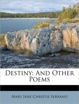 Destiny: And Other Poems