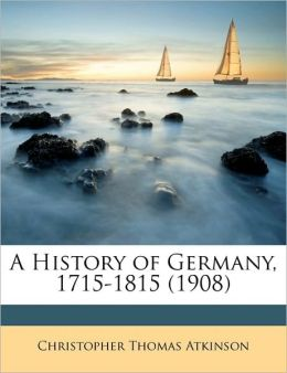 A History of Germany, 1715-1815 (1908)