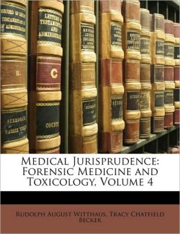 Medical Jurisprudence: Forensic Medicine and Toxicology, Volume 4