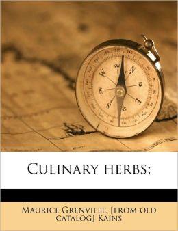 Culinary herbs;