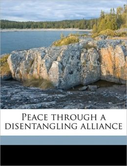 Peace through a disentangling alliance