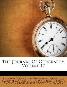 The Journal Of Geography, Volume 17