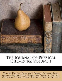 The Journal Of Physical Chemistry, Volume 1