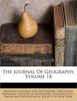 The Journal Of Geography, Volume 14