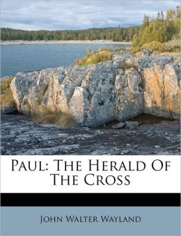 Paul: The Herald Of The Cross