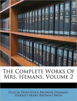 The Complete Works Of Mrs. Hemans, Volume 2