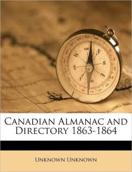 Canadian Almanac and Directory 1863-1864