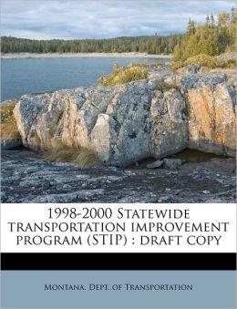 1998-2000 Statewide transportation improvement program (STIP): draft copy
