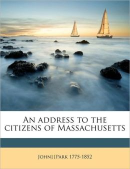 An Address To The Citizens Of Massachusetts