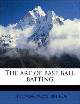 The art of base ball batting