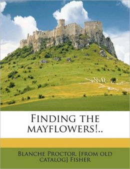 Finding the mayflowers!..