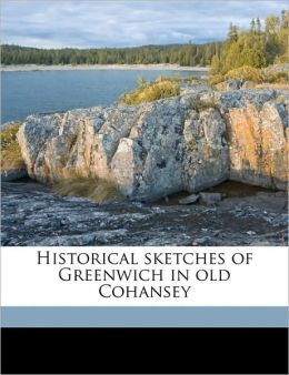 Historical sketches of Greenwich in old Cohansey Volume 2