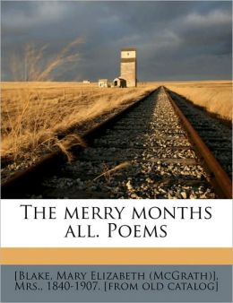The Merry Months All. Poems