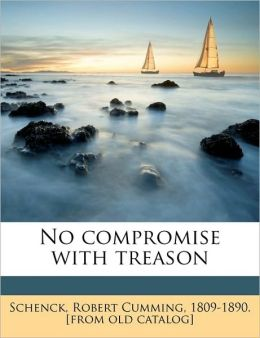 No compromise with treason