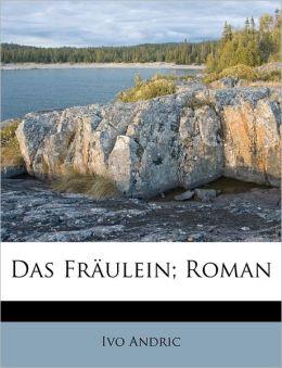 Das Fr Ulein; Roman