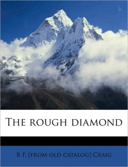 The rough diamond