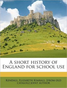 A Short History Of England For School Use