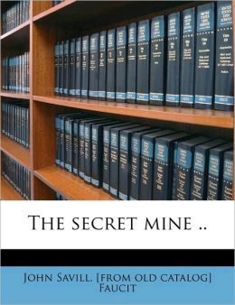 The Secret Mine ..