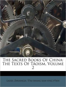 The Sacred Books Of China: The Texts Of T oism, Volume 2