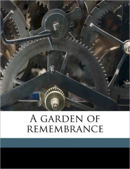 A Garden Of Remembrance