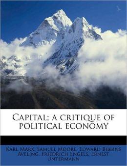 Capital; A Critique of Political Economy