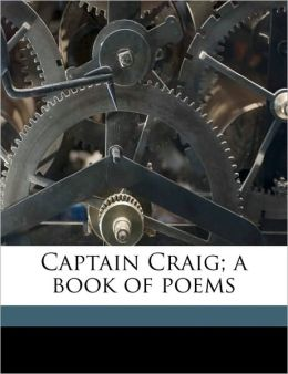 Captain Craig; a book of poems