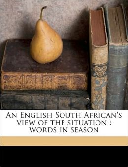 An English South African's view of the situation: words in season