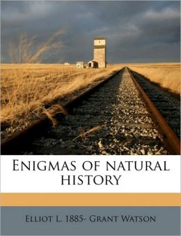 Enigmas of natural history