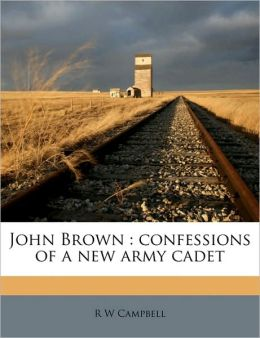 John Brown: confessions of a new army cadet