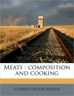 Meats: composition and cooking