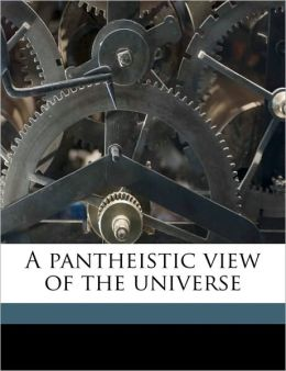A Pantheistic View of the Universe