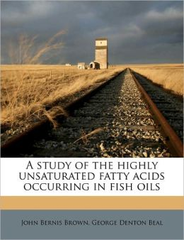 A Study Of The Highly Unsaturated Fatty Acids Occurring In Fish Oils