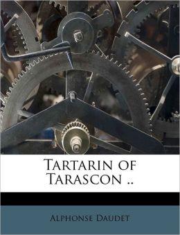 Tartarin Of Tarascon ..