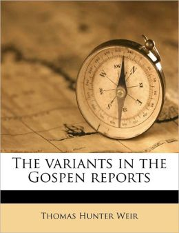 The Variants In The Gospen Reports