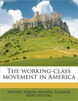 The working-class movement in America