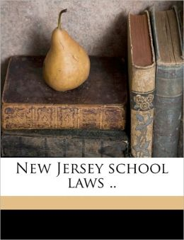 New Jersey School Laws ..