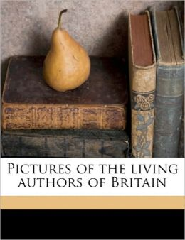 Pictures Of The Living Authors Of Britain