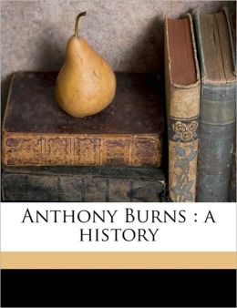Anthony Burns: a history