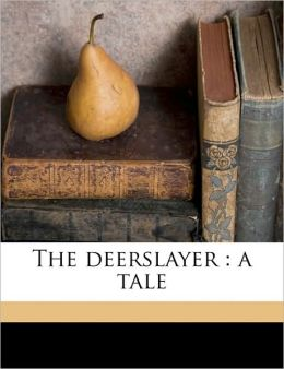 The deerslayer: a tale