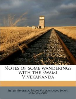 Notes of some wanderings with the Swami Vivekananda