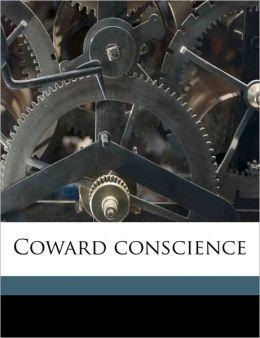 Coward conscience