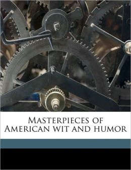 Masterpieces of American wit and humor