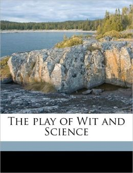 The Play Of Wit And Science