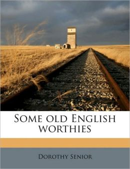 Some old English worthies