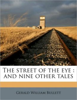 The street of the eye: and nine other tales