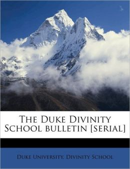 The Duke Divinity School bulletin [serial]