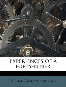 Experiences of a forty-niner
