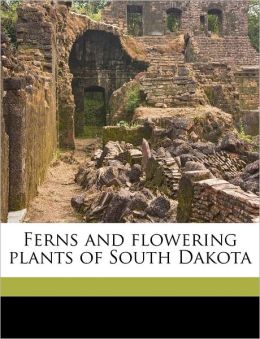 Ferns and flowering plants of South Dakota