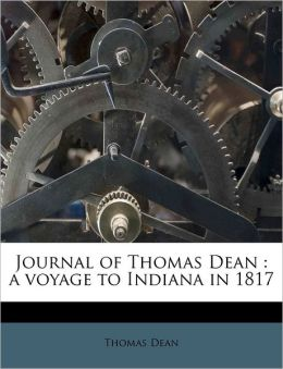 Journal of Thomas Dean: a voyage to Indiana in 1817